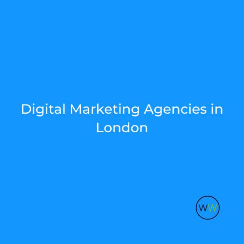 digital marketing agencies london list