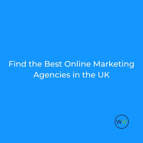 online marketing agencies uk